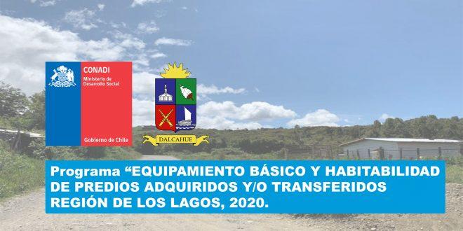 """Programa """"EQUIPAMIENTO BÁSICO Y HABITABILIDAD DE PREDIOS ADQUIRIDOS Y/O TRANSFERIDOS REGIÓN DE LOS LAGOS, 2020""""."""