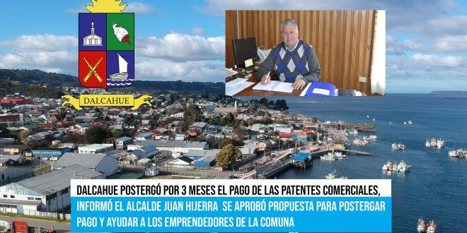 Dalcahue postergó por 3 meses el pago de las patentes comerciales, informó el Alcalde Juan Hijerra  Se aprobó propuesta para postergar pago y ayudar a los emprendedores de la comuna