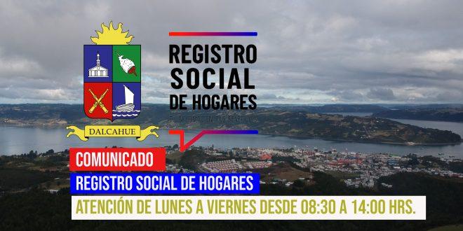 REGISTRO SOCIAL DE HOGARES  ATENCIÓN DE LUNES A VIERNES DESDE 08:30 A 14:00 HRS.