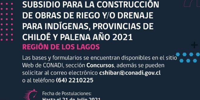 «CONCURSO PÚBLICO: SUBSIDIO PARA LA CONSTRUCCIÓN DE OBRAS DE RIEGO Y/O DRENAJE PARA INDÍGENAS, PROVINCIA DE CHILOÉ Y PALENA AÑO 2021»